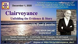 Dec2020 Online Workshop Clairvoyance UNFOLDING THE EVIDENCE & STORY by Paul Jacobs